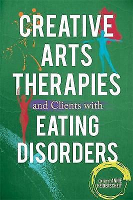 Creative Arts Therapies and Clients with Eating Disorders, Heiderscheit, Annie