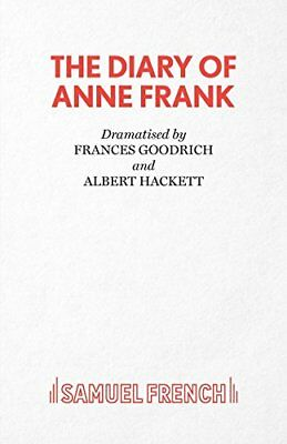 The Diary of Anne Frank (Acting Edition) by Goodrich, Frances|Hackett, Albert