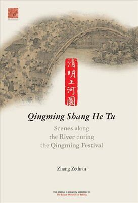Scenes along the River During the Qingming Festival : Qingming Shang He Tu by...
