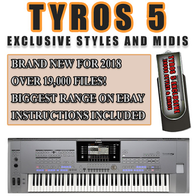 TYROS 5 EXCLUSIVE Usb Styles & Midi Collection  19000 Files+  Brand New For  2018