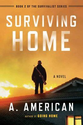 The Survivalist: Surviving Home by A. American (2013, Paperback)
