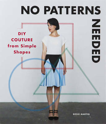 No Patterns Needed: DIY Couture from Simple Shap, Martin, Rosie, New