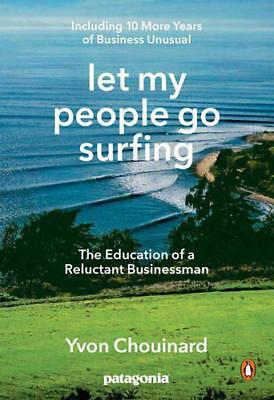 Let My People Go Surfing: The Education of a Reluctant Businessman--Including 10