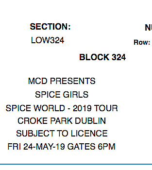 2x Spice Girls Tickets for Dublin on May 24th 2019 - Seated lower Tier