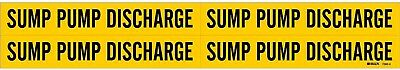 """4 SUMP PUMP DISCHARGE Pipe Markers ADHESIVE STICKERS 7"""" L x 1 1/8"""" BRADY 7280-4"""
