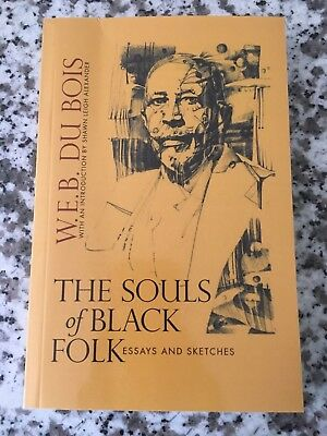 Essay On Healthy Eating Habits Web Du Bois The Souls Of Black Folk Essays And Sketches Trade Paperback  Good Apa Style Essay Paper also Essay On Library In English W E B Dubois The Souls Of Black Folk   St  Classic Rare True  Examples Of Thesis Statements For Narrative Essays