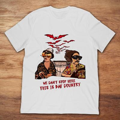 Fear And Loathing In Las Vegas We Can't Stop Here Funny White T-Shirt S-3XL