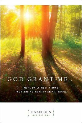 God Grant Me... : More Daily Meditations from the Authors of Keep It Simple...