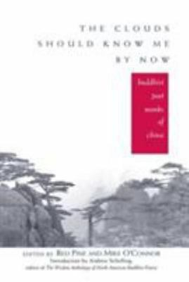 The Clouds Should Know Me by Now : Buddhist Poet Monks of China (1998,...