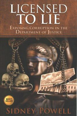 Licensed to Lie by Sidney Powell 9781732767607 (Paperback, 2018)