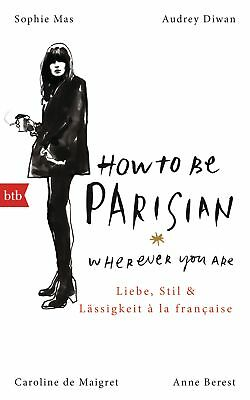 How To Be Parisian wherever you are ~ Anne Berest ~  9783442756209