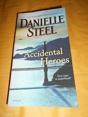Accidental Heroes : A Novel by Danielle Steel (2018, Paperback) Book