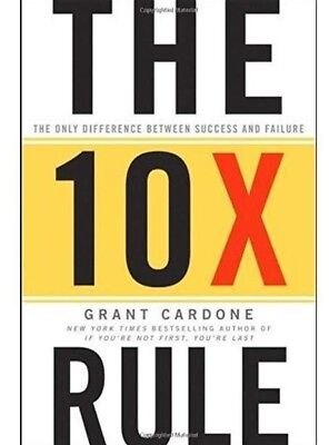 The 10X Rule The Only Difference Between Success and Failure - Grant Cardone PDF