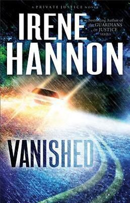 Vanished: A Novel (Private Justice) (Volume 1) by Irene Hannon