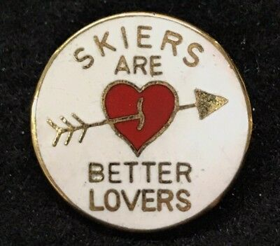 SKIERS ARE BETTER LOVERS Novelty Skiing Ski Pin Badge Souvenir Humor Lapel Funny