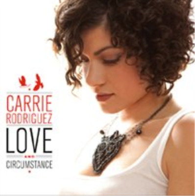 Carrie Rodriguez-Love and Circumstance (UK IMPORT) CD NEW