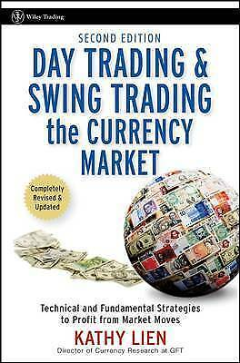 Day Trading and Swing Trading the Currency Market: Technical and Fundamental PDF