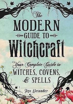 The Modern Guide to Witchcraft, Alexander, Skye