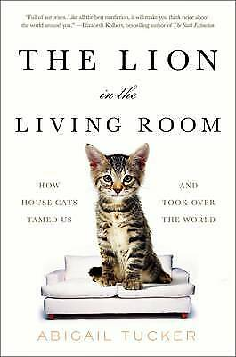The Lion in the Living Room, Abigail Tucker
