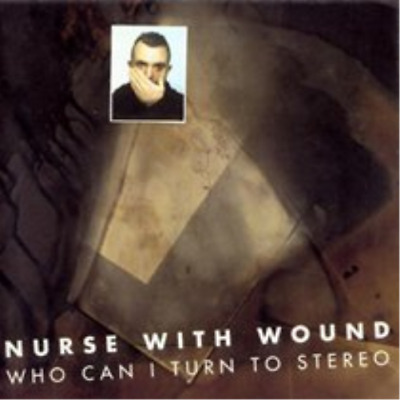 Nurse With Wound-Who Can I Turn to Stereo (UK IMPORT) CD / Remastered Album NEW
