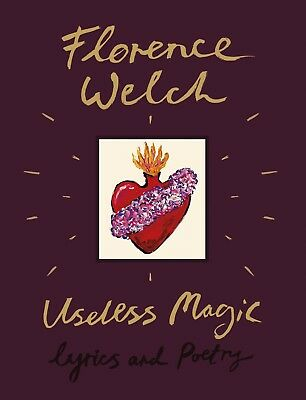 Useless Magic : Lyrics and Poetry By Florence Welch Hardback BRAND NEW