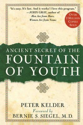 Ancient Secrets of the Fountain of Youth by Peter Kelder (1998, Hardcover)