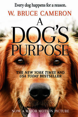 A Dog's Purpose: A Dog's Purpose by W. Bruce Cameron (2016, Paperback)