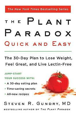 Plant Paradox Quick and Easy: The 30-Day Plan to Lose Weight, Feel Great, and Li