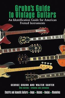 Gruhn's Guide To Vintage Guitars Updated and Revised Third Edition (Book), Gruhn