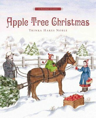 Apple Tree Christmas A Holiday Classic by Trinka Hakes Noble 9781585362707