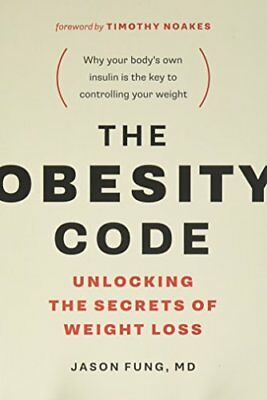 The Obesity Code: Unlocking the Secrets of Weight Loss by Fung, Dr. Jason