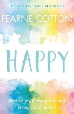 Happy: Finding joy in every day and letting go o, Cotton, Fearne, New