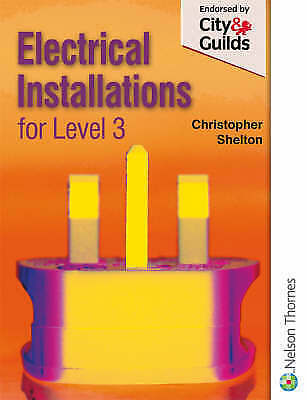 Electrical Installations for NVQ Level 3 by Shelton, Christopher, Paperback Book