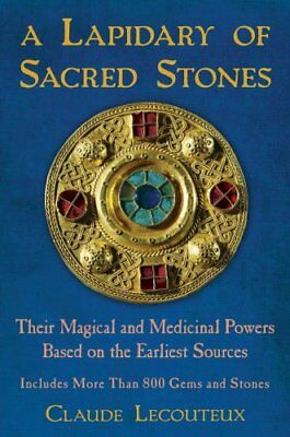 Lapidary of Sacred Stones Their Magical and Medicinal Powers Ba... 9781594774638