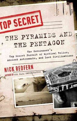 The Pyramids and the Pentagon : The Government's Top Secret Pursuit of...