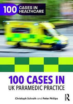 100 Cases in Uk Paramedic Practice by Christoph Schroth Paperback Book Free Ship