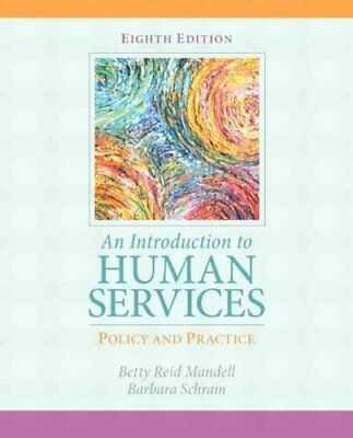 Introduction to Human Services : An Policy and Practice by Barbara Schram and...