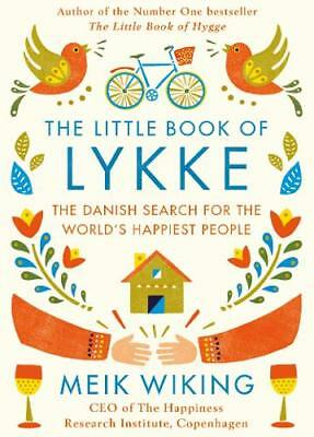 The Little Book of Lykke: The Danish Search for , Meik Wiking, Very Good