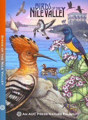 Birds of the Nile Valley : An AUC Press Nature Foldout by Dominique Navarro...