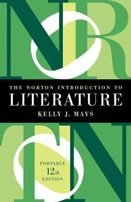 The Norton Introduction to Literature by Kelly J. Mays (2016, Paperback)