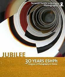 Jubilee-30 Years ESHPh: Congress of Photography in ... | Buch | Zustand sehr gut