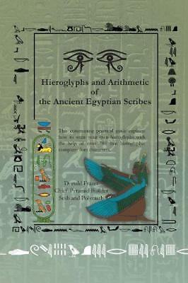 Hieroglyphs and Arithmetic of the Ancient Egyptian Scribes: Version 1, Very Good