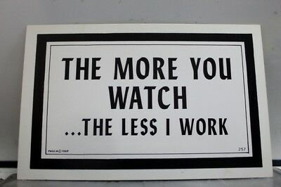 Comic Cartoon More You Watch Less I Work Postcard Old Vintage Card View Standard