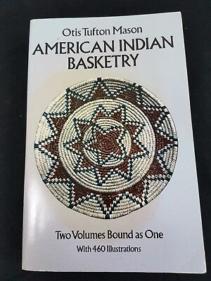 Otis Tufton Mason AMERICAN INDIAN BASKETRY 2 vols bound together 528 pages
