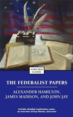 Enriched Classics: The Federalist Papers by James Madison, John Jay and...