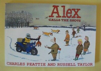 ALEX CALLS THE SHOTS By Charles Peattie & Russel Taylor 1993, good condition