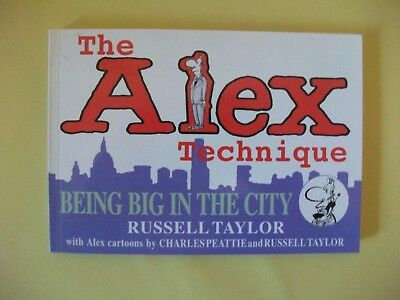 THE ALEX TECHNIQUE Being Big In The City, 1999, Peattie & Taylor, good cond 1st