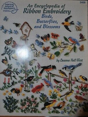 Encyclopedia of Ribbon Embroidery By Deanna Hall West - Birds, Butterflies, Blos