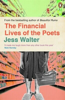 The Financial Lives of the Poets (Paperback), Walter, Jess, 97802...