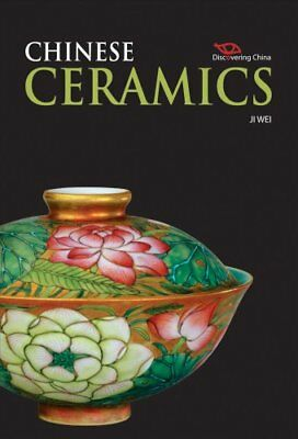 Discovering China: Chinese Ceramics by Ji Wei (2010, Hardcover)
